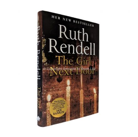 The Girl Next Door Signed by Ruth Rendell​​​​​​​ First Edition Hutchinson 2014